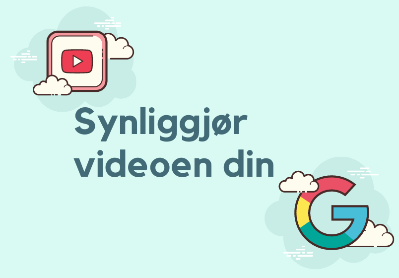 Synliggjør video på YouTube og Google